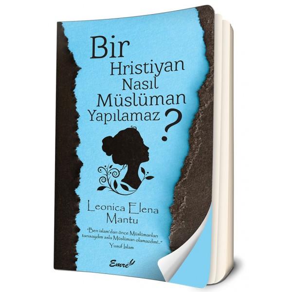 Bir Hristiyan Nasıl Müslüman Yapılamaz?