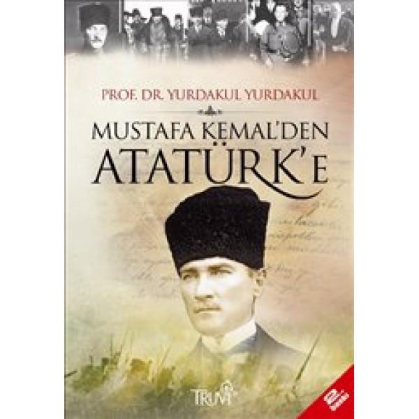 Mustafa Kemal`den Atatürk`e
