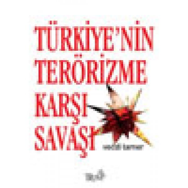 Türkiye`nin Terörizme Karşı Mücadelesi