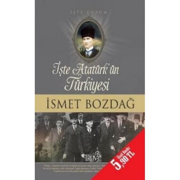 ݝşte Atatürk'ün Türkiyesi (Cep Boy)