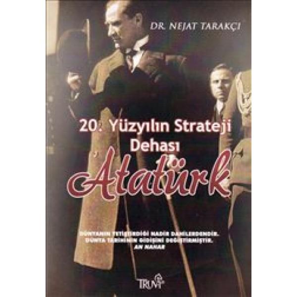 20. Yüzyılın Strateji Dehası: Atatürk