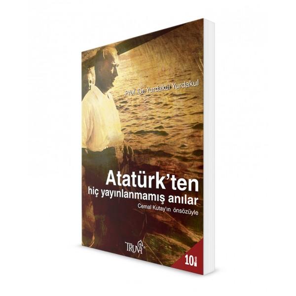 Atatürk`ten Hiç Yayınlanmamış Anılar