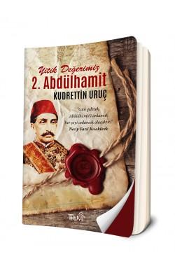 Yitik Değerimiz Sultan 2. Abdülhamit Han