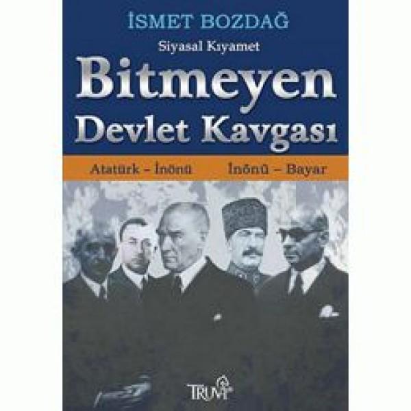 Bitmeyen Devlet Kavgası - Atatürk, ݝnönü - ݝnönü, Bayar
